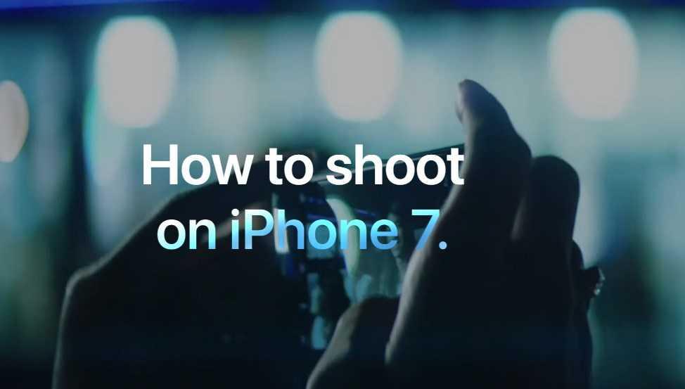Apple выпустила серию видеороликов «Как снимать на iPhone 7»